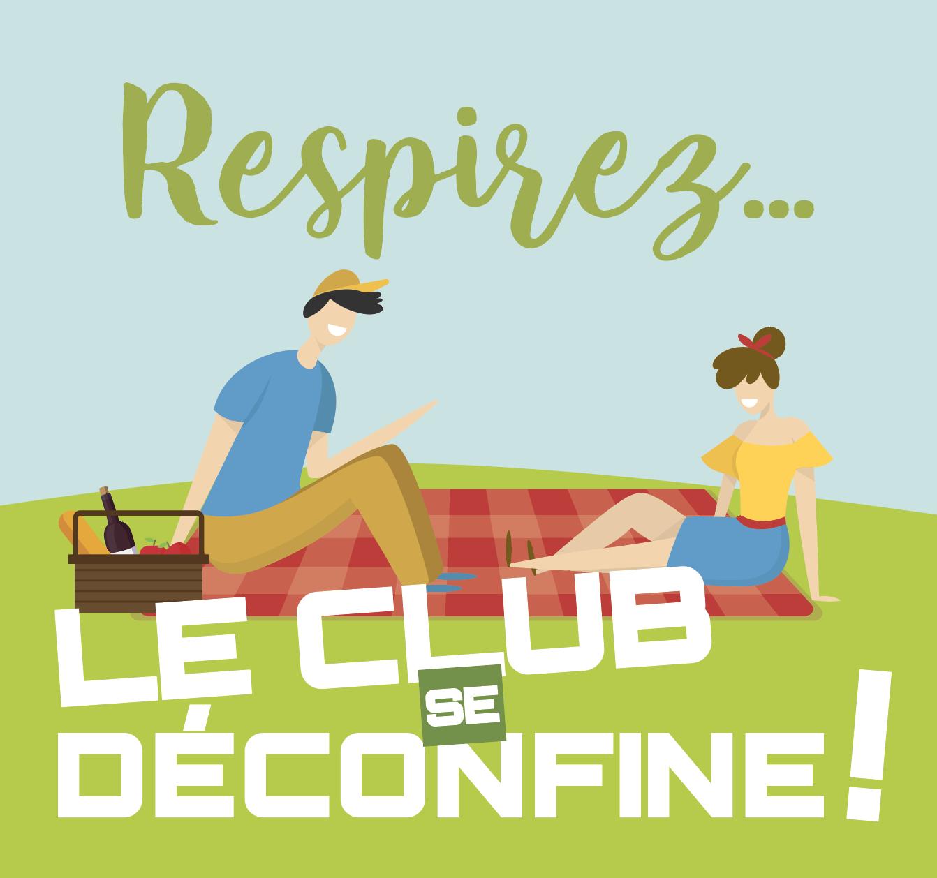LE CLUB SE DÉCONFINE !